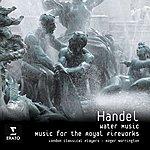 Sir Roger Norrington Handel - Music For The Royal Fireworks/ Water Music
