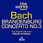 The English Concert Bach: Brandenburg Concerto No.3