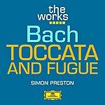 Simon Preston Bach: Toccata And Fugue In D Minor Bwv 565