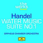 Orpheus Chamber Orchestra Handel: Water Music-Suite No.1