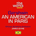 Chicago Symphony Orchestra Gershwin: An American In Paris