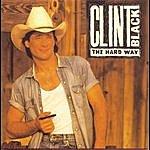 Clint Black The Hard Way