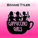 Bonnie Tyler Cappuccino Girls - Single