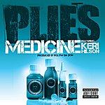 Plies Medicine (Feat. Keri Hilson) (Single) (Parental Advisory)