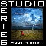 Fernando Ortega Sing To Jesus (Studio Series Performance Track)