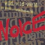 Noice vild, vild Värld/ En Kväll i Tunnelbanan '95