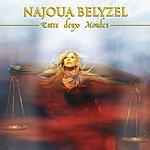 Najoua Belyzel Entre Deux Mondes