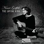 Nanci Griffith The Loving Kind (Bonus Version)