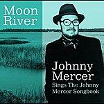 Johnny Mercer Moon River Johnny Mercer Sings The Johnny Mercer Songbook