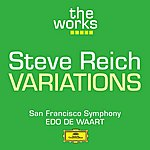 San Francisco Symphony Orchestra Reich: Variations For Winds, Strings And Keyboards