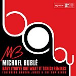 Michael Bublé Baby (You've Got What It Takes) (With Sharon Jones & The Dap Kings) (10-Track Maxi-Single)