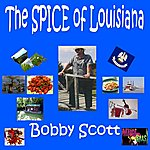 Bobby Scott The Spice Of Louisiana