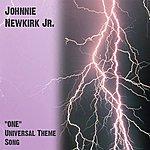 "Johnnie Newkirk Jr. ""one"" (Universal Theme Song) - Single"