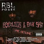 RBL Posse Bootlegs & Bay Shit (The Resume)