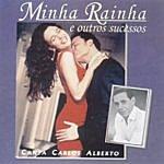 Carlos Alberto Minha Rainha E Outros Sucessos