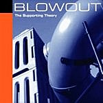 Blowout The Supporting Theory