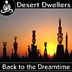 Desert Dwellers Back To The Dreamtime