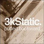 3kStatic Pulled Backward (Unreleased Tracks 2001-2003)