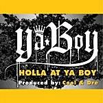 Ya Boy Holla At Ya Boy