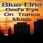 The Blue Line God's Eye On Trance Music