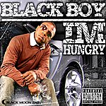 Black Boy Im Hungry - Ep