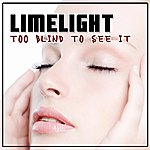 Limelight Too Blind To See It