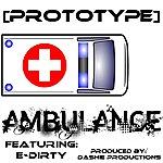 Prototype Ambulance (Feat. E-Dirty) - Single