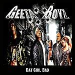 Geeta Boyz Dat Girl Bad - Single