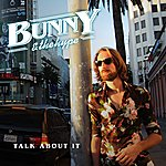 Bunny Talk About It (Bunny & The Hype)(Single)