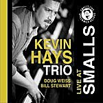 Kevin Hays The Kevin Hays Trio: Live At Smalls