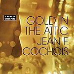 Jean F. Cochois Gold In The Attic