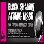 Black Shadow Atomic Disco
