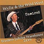 Wylie & The Wild West Unwired