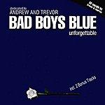 Bad Boys Blue Unforgettable (Bonus Track Edition)