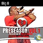 Big 8 Preseason Vol. 1