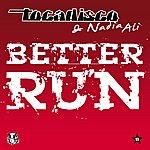 Tocadisco Better Run - Taken From Superstar (9-Track Maxi-Single)