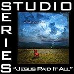 Fernando Ortega Jesus Paid It All (Studio Series Performance Track)