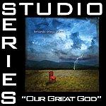 Fernando Ortega Our Great God (Studio Series Performance Track)