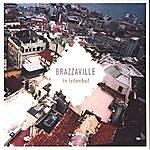 Brazzaville Brazzaville In Istanbul