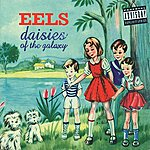 Eels Daisies Of The Galaxy (Explicit)