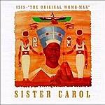 """Sister Carol Isis - 'The Original Womb-Man"""""""