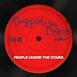People Under The Stairs Trippin' At The Disco