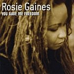 Rosie Gaines You Gave Me Freedom