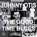 Johnny Otis Johnny Otis And The Good Time Blues 5