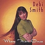 Debi Smith More Than Once