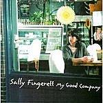 Sally Fingerett My Good Company