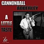 Cannonball Adderley A Little Taste