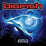 Amd Big Fish