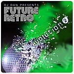 DJ Dan Dj Dan Presents Future Retro: Evolution 2 (Uk/Eu Version)