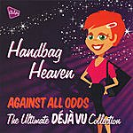 Deja Vu Almighty Presents: Handbag Heaven Deja Vu Feat. Tasmin - Against All Odds